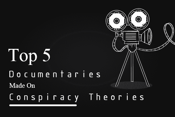 top-5-documentaries-made-on-conspiracy-theories