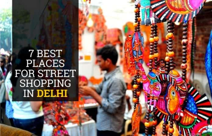 7-best-places-street-shopping-delhi-