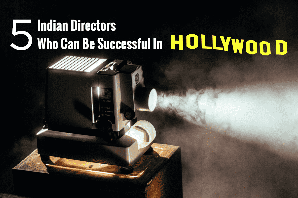 5-indian-directors-who-can-be-successful-in-hollywood