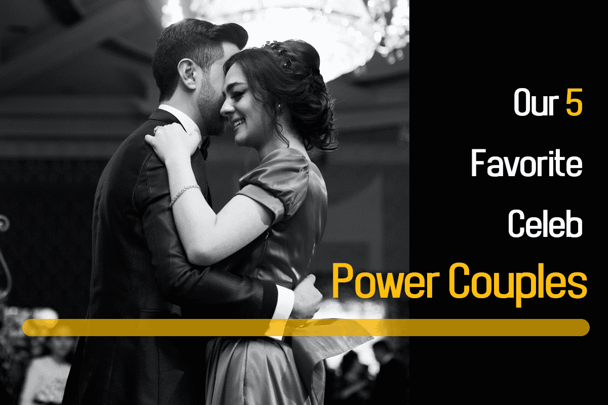 our-5-favorite-celeb-power-couples
