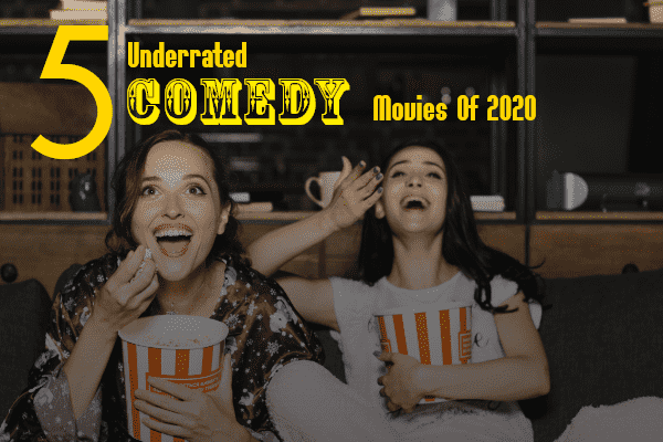5-underrated-comedy-movies-of-2020