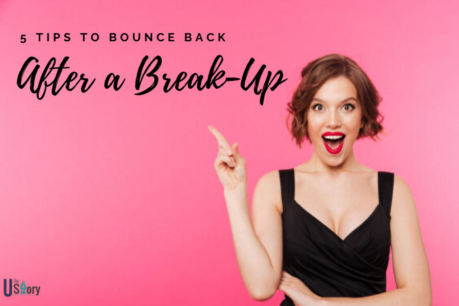 5-tips-to-bounce-back-after-a-break-up