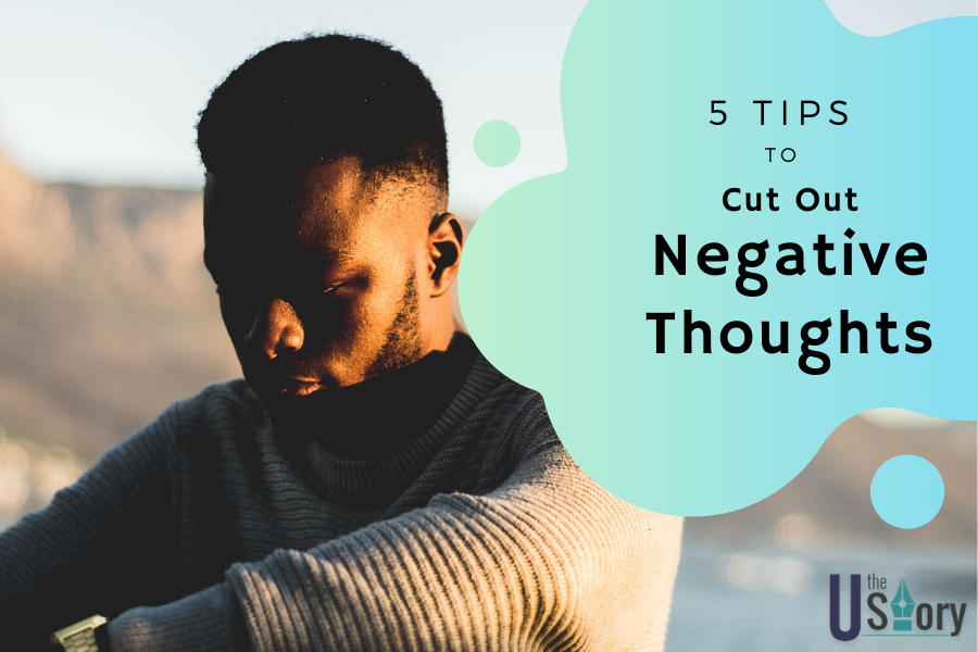 5-tips-to-cut-out-negative-thinking