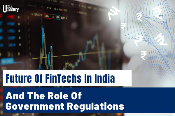 future-of-fintechs-in-india-and-the-role-of-government-regulations