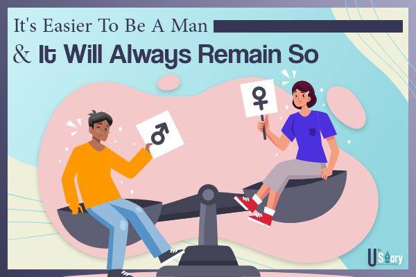 its-easier-to-be-a-man-and-it-will-always-remain-so