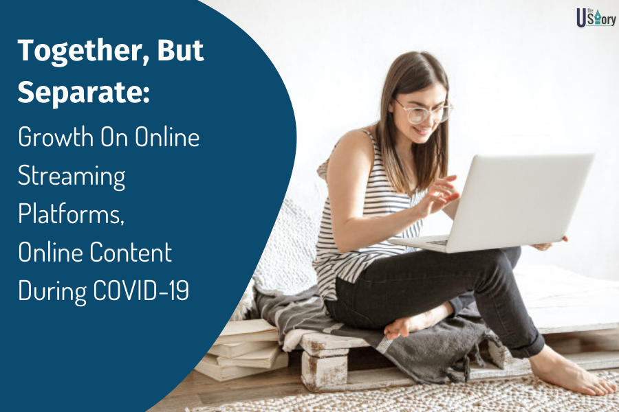 together-but-separate-growth-on-online-streaming-platforms-online-content-during-covid-19