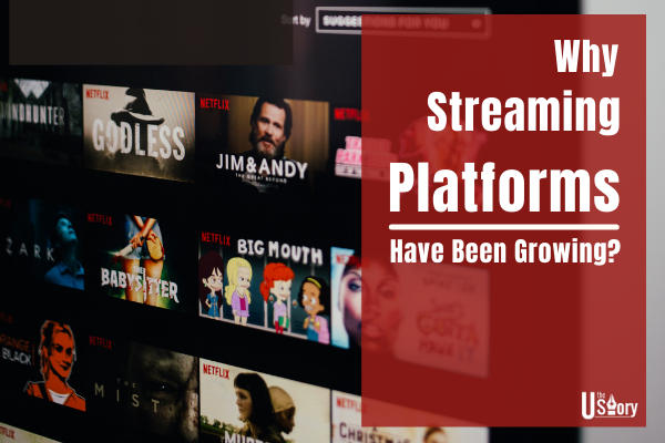 why-streaming-platforms-have-been-growing